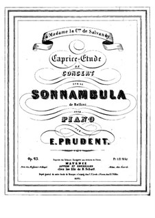Caprice-Etude on 'Sonnambula' by Bellini: Caprice-Etude on 'Sonnambula' by Bellini by Émile Prudent