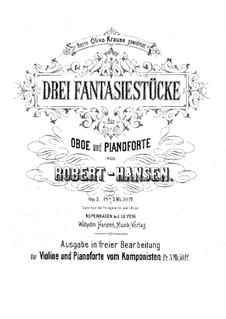 Three Fantastic Pieces for Oboe, Violin and Piano, Op.3: Three Fantastic Pieces for Oboe, Violin and Piano by Robert Emil Hansen