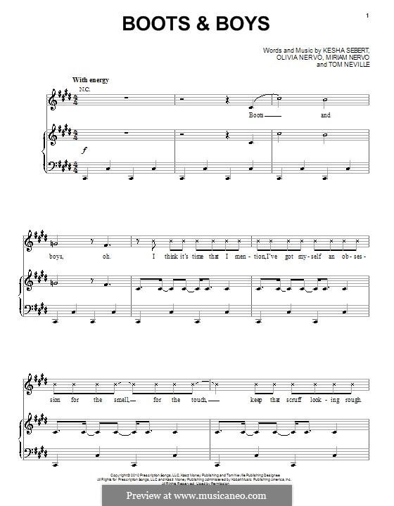 Boots & Boys (Ke$ha): For voice and piano (or guitar) by Kesha Sebert, Olivia Nervo, Miriam Nervo, Tom Neville