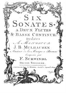 Six Sonatas for Two Flutes and Basso Continuo, Op.3: Six Sonatas for Two Flutes and Basso Continuo by Friedrich Schwindl