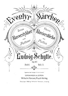 Eventyr. Smaa Klavestykker med Mottoer, Op.107: Eventyr. Smaa Klavestykker med Mottoer by Ludvig Schytte