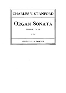 Sonata for Organ No.1 in F Major, Op.149: Sonata for Organ No.1 in F Major by Charles Villiers Stanford
