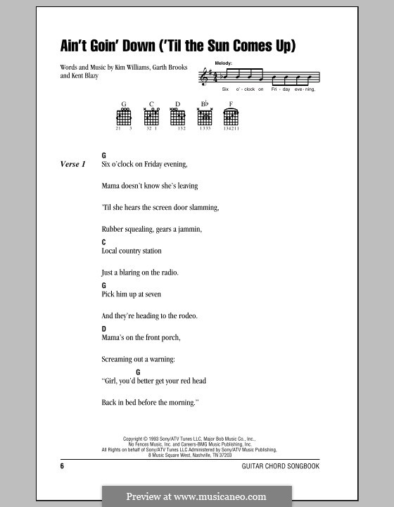 Ain't Going Down (Til the Sun Comes Up): Lyrics and chords (with chord boxes) by Garth Brooks, Kent Blazy, Kim Williams
