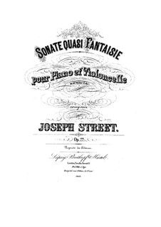 Sonata quasi Fantasia for Cello and Piano, Op.22: Sonata quasi Fantasia for Cello and Piano by Joseph Street