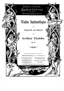 Fantastic Waltz for Cello and Piano, Op.12: Fantastic Waltz for Cello and Piano by Arthur Stubbe