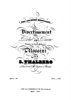 Divertissement on 'Les soirées musicales' by Rossini, Op.18: Divertissement on 'Les soirées musicales' by Rossini by Sigismond Thalberg
