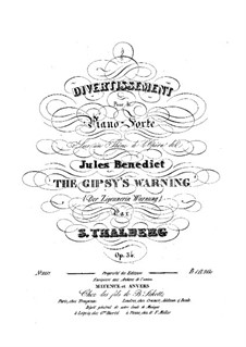 Divertissement on Themes from 'The Gypsy's Warning' by Benedict, Op.34: Divertissement on Themes from 'The Gypsy's Warning' by Benedict by Sigismond Thalberg