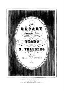 Le départ. Romance variée en forme d'étude, Op.55: Le départ. Romance variée en forme d'étude by Sigismond Thalberg