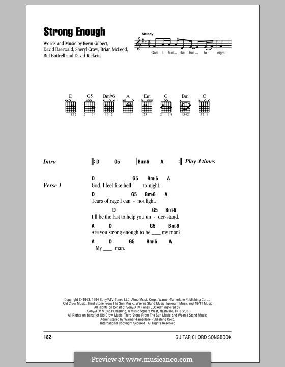 Strong Enough: Lyrics and chords by Bill Bottrell, Brian MacLeod, David Baerwald, David Ricketts, Kevin Gilbert, Sheryl Crow