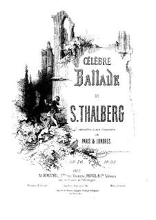 Célèbre ballade, Op.76: Célèbre ballade by Sigismond Thalberg