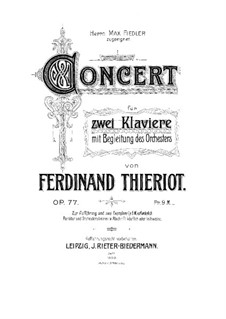 Concerto for Two Pianos and Orchestra, Op.77: Concerto for Two Pianos and Orchestra by Ferdinand Thieriot