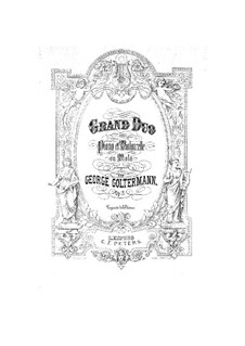 Grand Duet for Cello (or Viola) and Piano, Op.15: Grand Duet for Cello (or Viola) and Piano by Georg Goltermann
