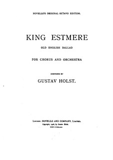King Estmere, Op.17: For voices and piano by Gustav Holst
