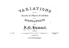 Variations on March from Isouard's 'Cinderella', Op.40: Variations on March from Isouard's 'Cinderella' by Johann Nepomuk Hummel