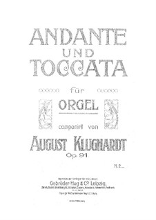 Andante and Toccata, Op.91: Andante and Toccata by August Klughardt