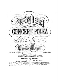 Premium Concert Polka, Op.9: For piano by Charles Mayer