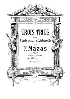 Three Trios for Two Violins and Viola (or Cello), Op.18: Three Trios for Two Violins and Viola (or Cello) by Jacques Féréol Mazas