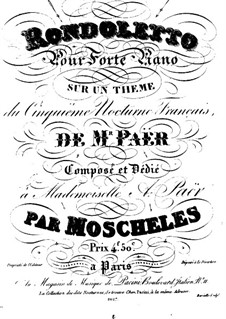 Rondoletto on Nocturne No.5 by F. Paër, Op.61: Rondoletto on Nocturne No.5 by F. Paër by Ignaz Moscheles