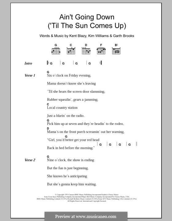 Ain't Going Down (Til the Sun Comes Up): Lyrics and chords by Garth Brooks, Kent Blazy, Kim Williams