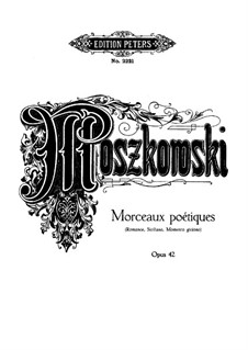 Three Poetic Pieces, Op.42: Complete set by Moritz Moszkowski