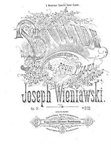 Ballade for Piano, Op.31: Ballade for Piano by Józef Wieniawski