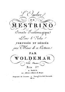 Trois sonates fantômagiques pour le violon: Complete set by Michael Woldemar