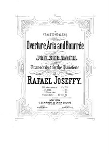 Overture, Aria and Bourrée: Arrangement for piano by Johann Sebastian Bach