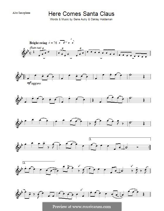 Here Comes Santa Claus (Right Down Santa Claus Lane): For alto saxophone by Gene Autry, Oakley Haldeman
