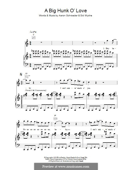 A Big Hunk O' Love (Elvis Presley): For voice and piano (or guitar) by Aaron Schroeder, Sid Wyche