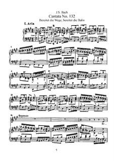 Bereitet die Wege, bereitet die Bahn (Prepare the Way, Prepare the Course), BWV 132: Arrangement for choir and piano by Johann Sebastian Bach
