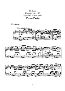 Ärgre dich, o Seele, nicht (Do not be Scandalised, My Soul), BWV 186: Piano-vocal score by Johann Sebastian Bach
