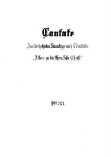 Allein zu dir, Herr Jesu Christ (Alone Towards You, Lord Jesus Christ), BWV 33: Full score by Johann Sebastian Bach
