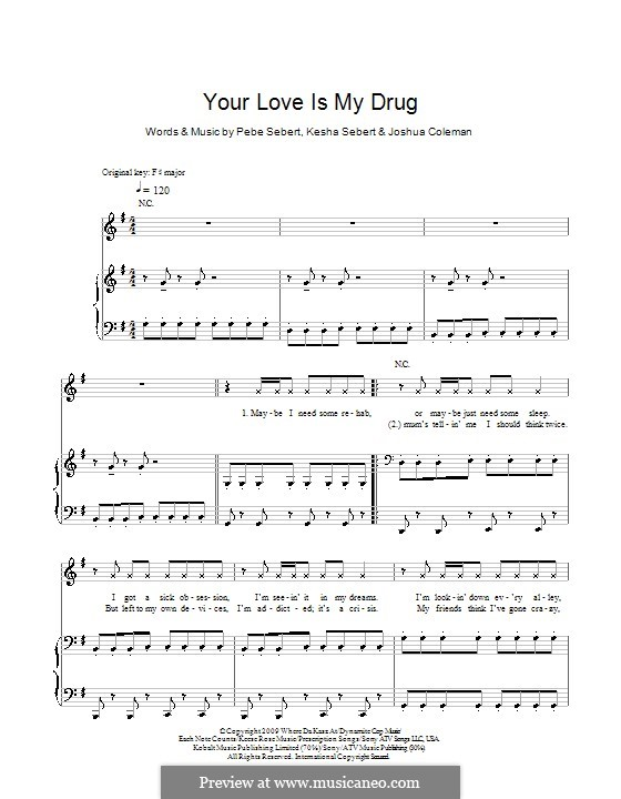 Your Love Is My Drug (Ke$ha): For voice and piano (or guitar) by Joshua Coleman, Kesha Sebert, Pebe Sebert