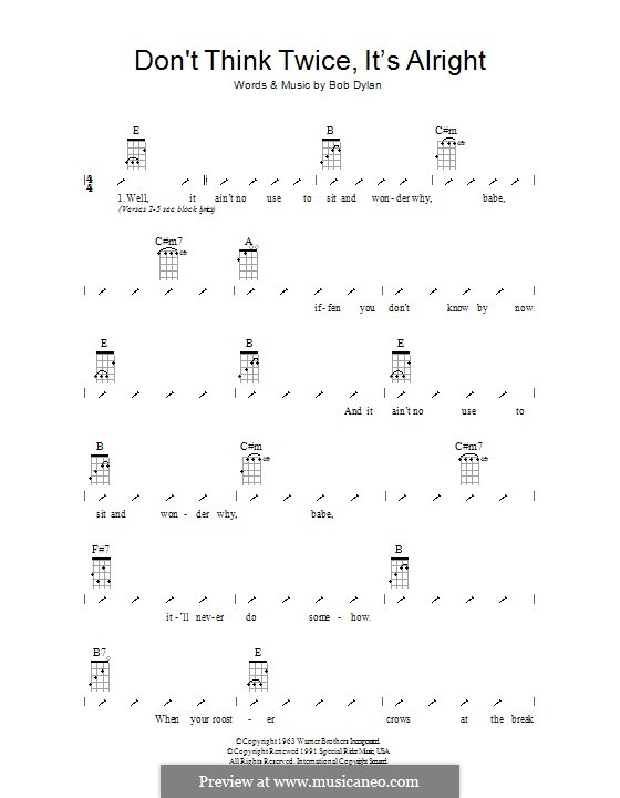 Don't Think Twice, It's Alright: For ukulele with strumming patterns by Bob Dylan