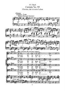 Christus, der ist mein Leben (Christ is My Life), BWV 95: Piano-vocal score by Johann Sebastian Bach