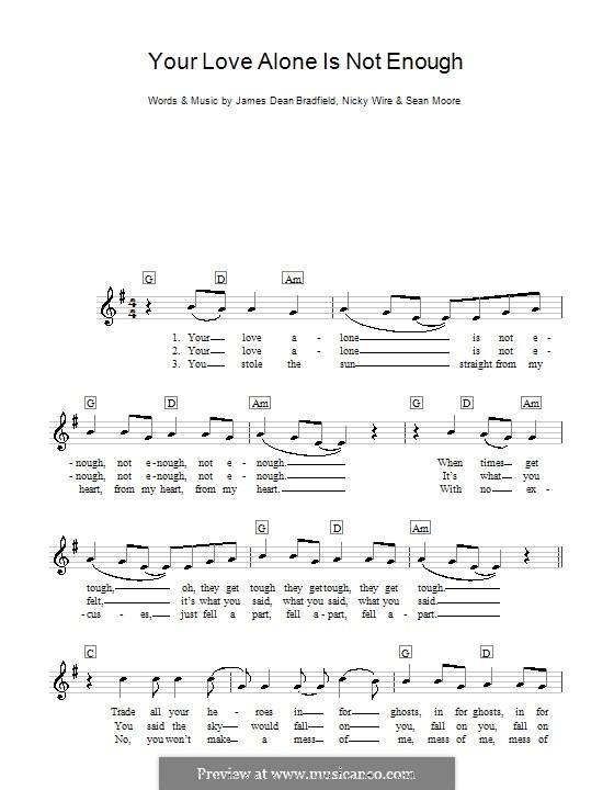 Your Love Alone Is Not Enough (The Manic Street Preachers): For keyboard by James Dean Bradfield, Nicky Wire, Sean Moore