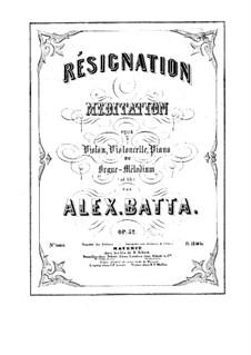 Résignation. Méditation, Op.52: Parts by Alexandre Batta