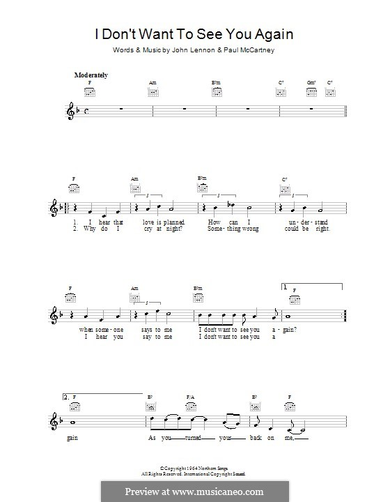 I Don't Want To See You Again (The Beatles): Melody line, lyrics and chords by John Lennon, Paul McCartney