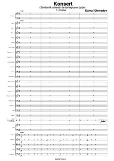 Concert in 3 parts for piano and symphony orchestra: Part I by Kamal Ahmadov