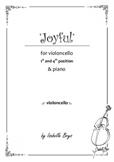 Joyfull for Cello and Piano - 1st and 4th position: Joyfull for Cello and Piano - 1st and 4th position by Isabelle Brys