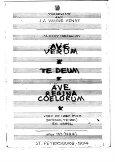 Ave Verum, Te Deum and Ave Regina Coelorum for High Voice and Organ, Op.153 No.1-3: Ave Verum, Te Deum and Ave Regina Coelorum for High Voice and Organ by Alexey Kurbanov