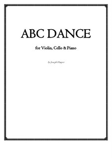 ABC Dance: Version for violin, cello and piano by Joseph Hasper
