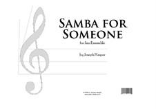 Samba For Someone: Samba For Someone by Joseph Hasper