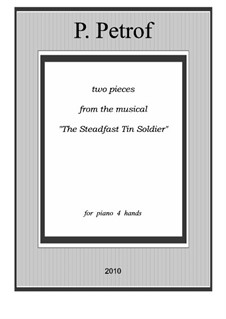 Two pieces from the musical 'The Steadfast Tin Soldier': Two pieces from the musical 'The Steadfast Tin Soldier' by Peter Petrof