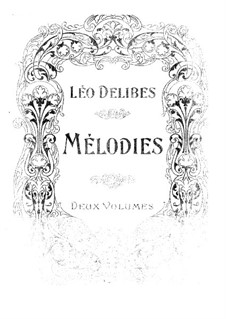 Melodies: Volume I by Léo Delibes