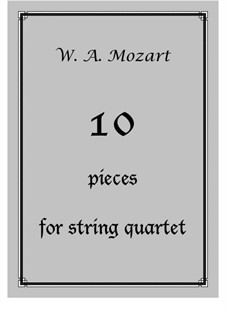 Ten Pieces for String Quartet: Ten Pieces for String Quartet by Wolfgang Amadeus Mozart