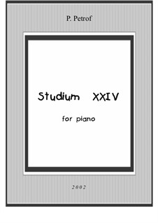 Studium XXIV for piano: Studium XXIV for piano by Peter Petrof