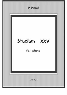Studium XXV for piano: Studium XXV for piano by Peter Petrof