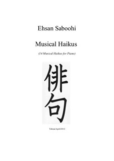 Musical Haikus (14 Musical Haikus for Piano): Musical Haikus (14 Musical Haikus for Piano) by Ehsan Saboohi