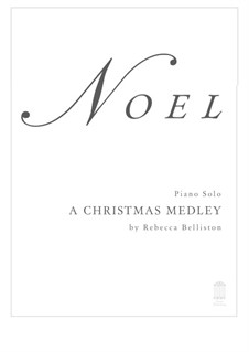 Noel: A Christmas Medley: For piano solo by William (James) Kirkpatrick, Unknown (works before 1850)